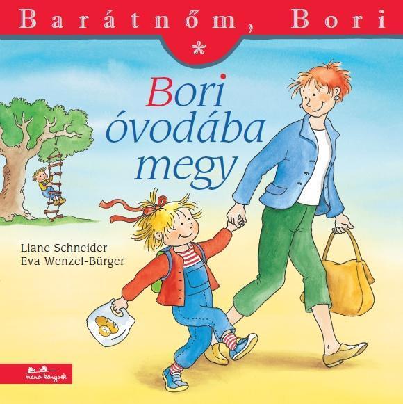 Liane Schneider - Eva Wenzel-Bürger - Bori óvodába megy