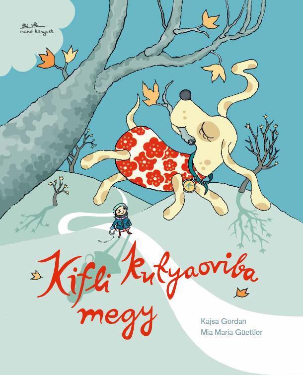 Kajsa Gordan - Mia Maria Güettler - Kifli kutyaoviba megy