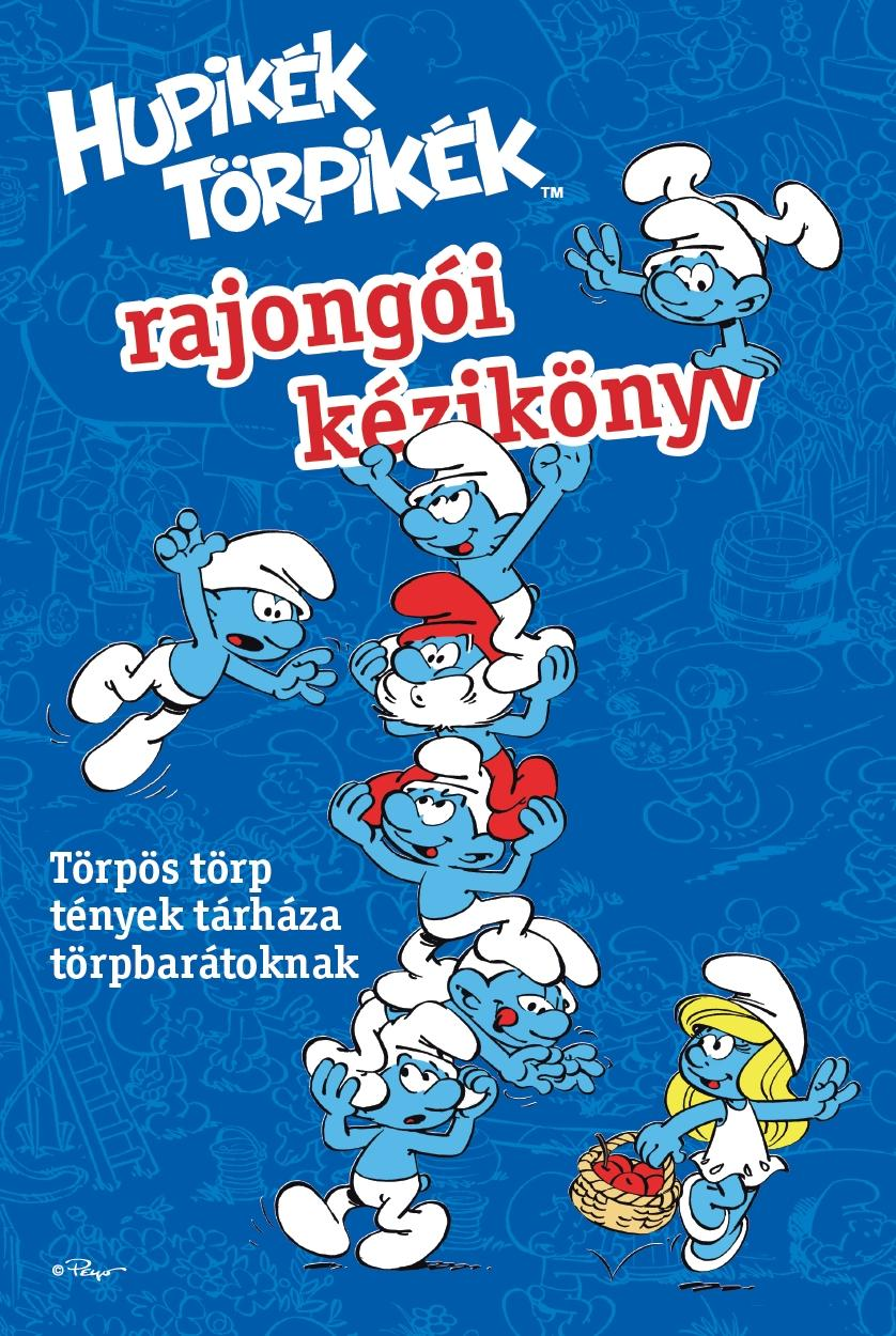 - - Hupikék törpikék rajongói kézikönyv