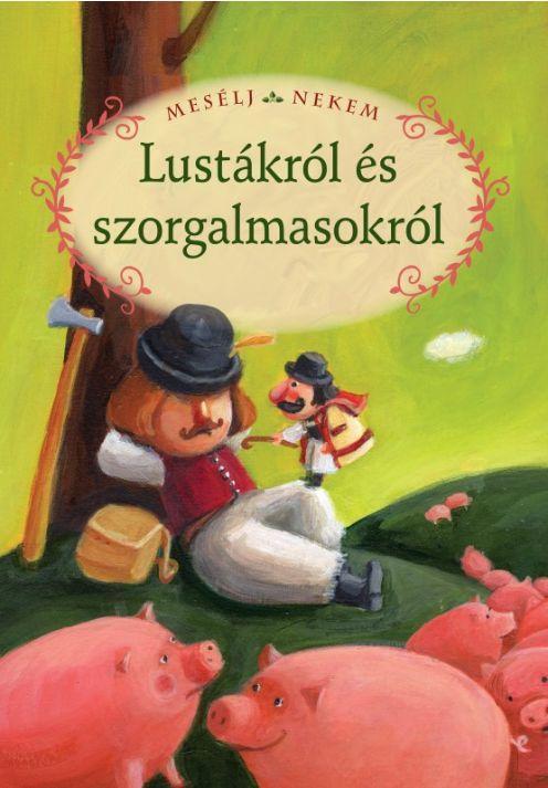 Összeáll. és szerk.:Luzsi Margó - Mesélj nekem lustákról és szorgalmasakról - 15.