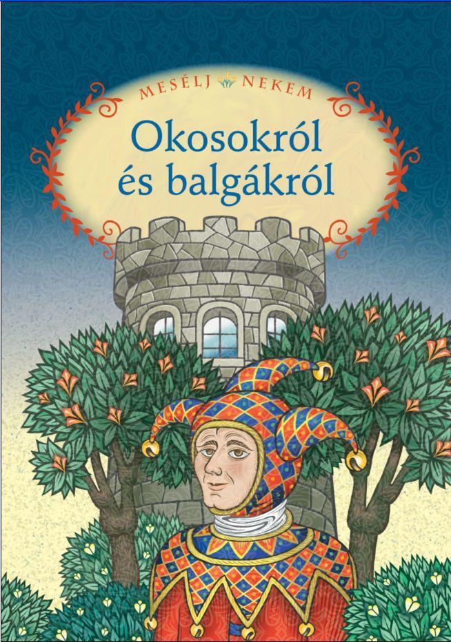 Összeáll. és szerk.:Luzsi Margó - Mesélj nekem okosokról és balgákról - 17.