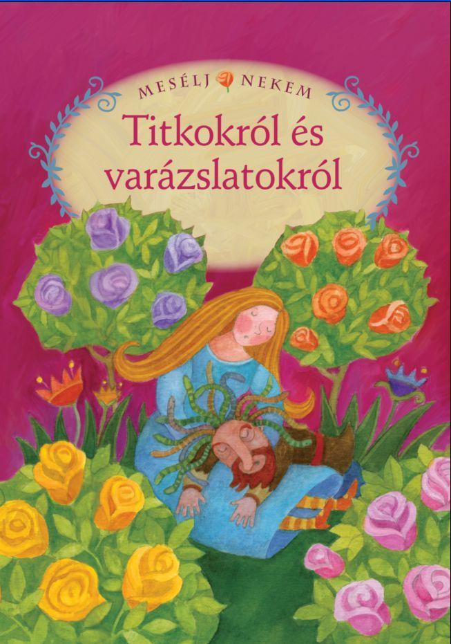Összeáll. és szerk.:Luzsi Margó - Mesélj nekem titkokról és varázslatokról -18.