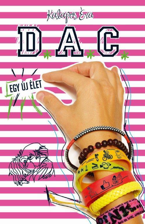 Kalapos Éva - D.A.C.1. - Egy új élet