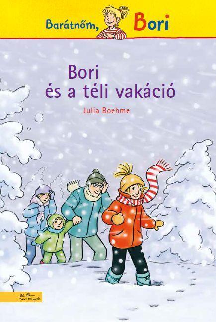 Julia Boehme - Bori és a téli vakáció - Bori regény 5.