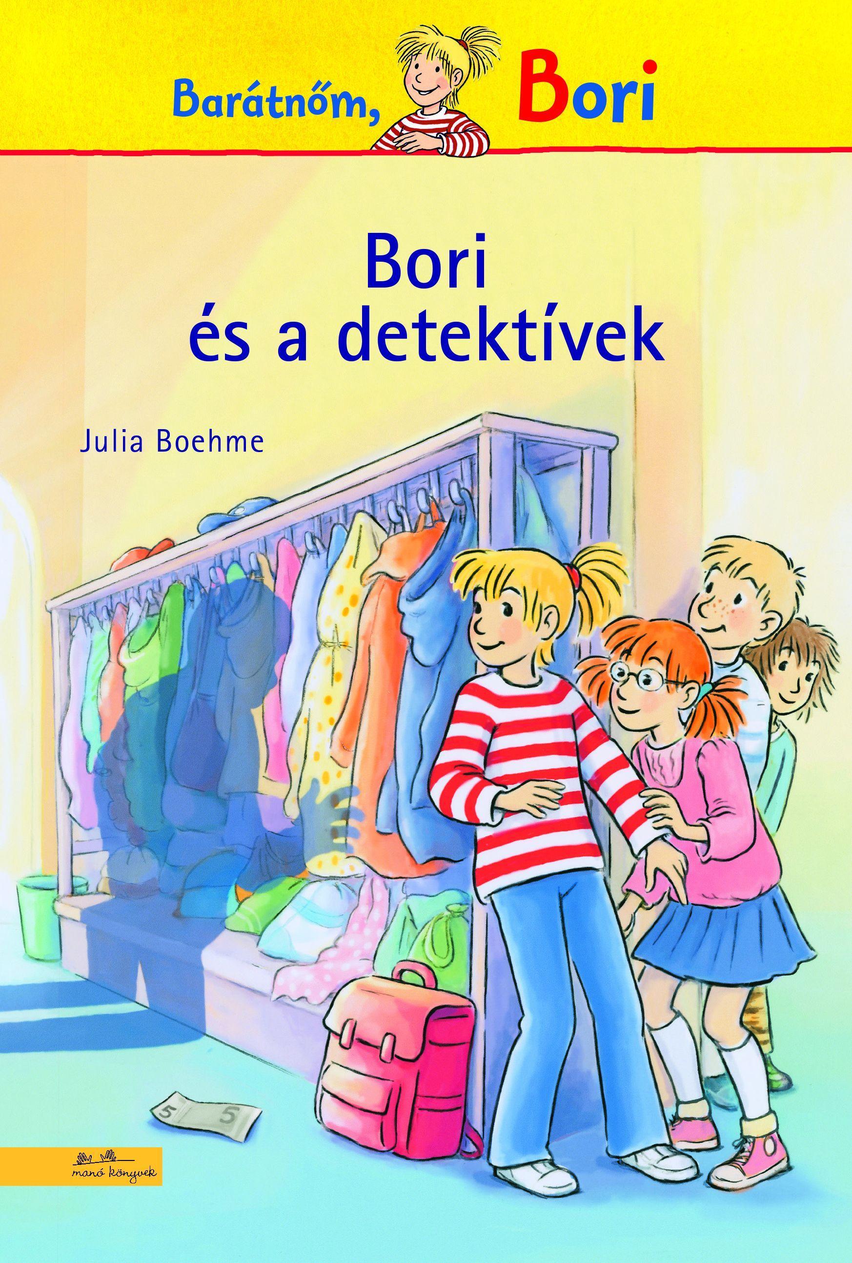 Julia Boehme - Bori és a detektívek - Bori regény 7.