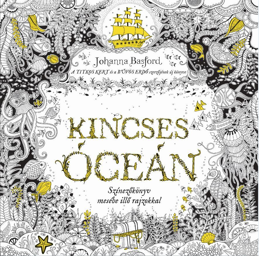 Johanna Basford - Kincses Óceán- Színezőkönyv mesébe illő rajzokkal