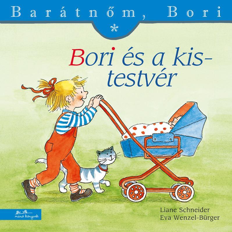 Liane Schneider - Bori és a kistestvér - Barátnőm, Bori 3.