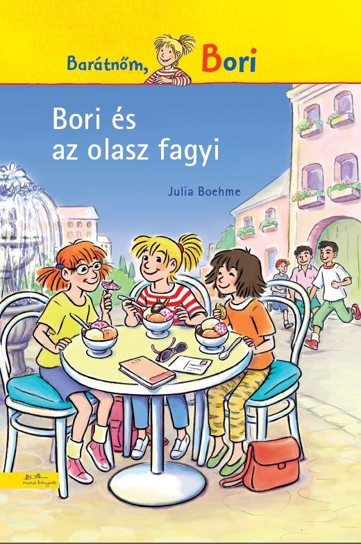 Julia Boehme - Bori és az olasz fagyi - Bori regény 8.