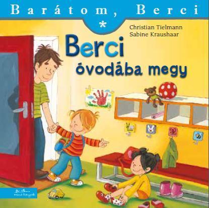 Christian Tielman - Sabine Kraushaar - Berci óvodába megy - Barátom, Berci 10.