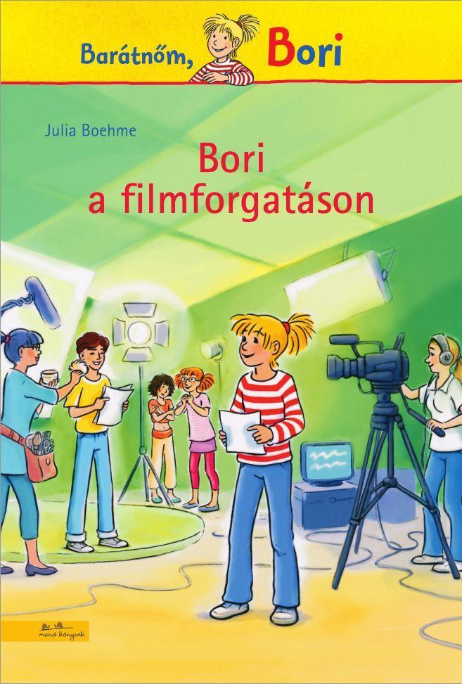 Julia Boehme - Bori a filmforgatáson - Bori regény 10.