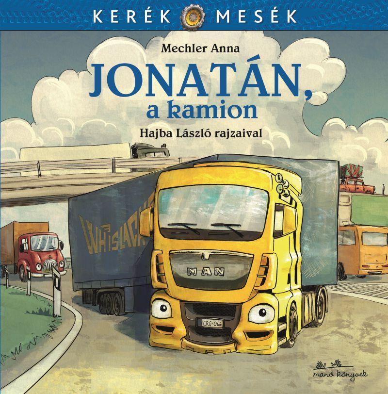 Mechler Anna - Jonatán, a kamion - Kerék mesék 5. - ÜKH 2017
