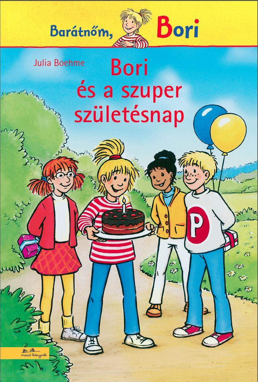 Julia Boehme - Bori és a szuper születésnap - Bori regény 11.