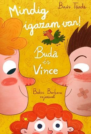 Baár Tünde - Bakos Barbara - Buda és Vince - Mindig igazam van!