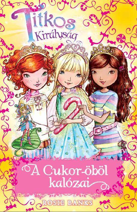 Rosie Banks - Titkos királyság Különkiadás 6. - A Cukor-öböl kalózai