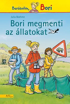 Julia Boehme - Bori megmenti az állatokat - Bori regény 13.