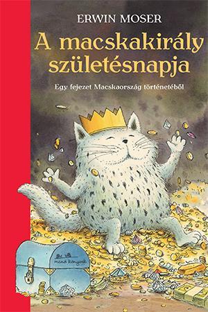 Erwin Moser - A macskakirály születésnapja