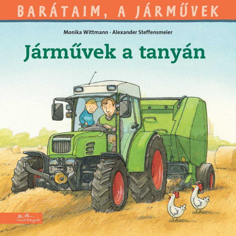 Monika Wittmann - Barátaim, a járművek 3. - Járművek a tanyán