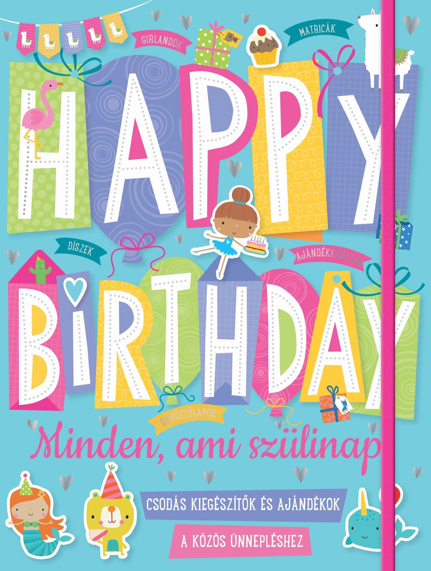 - - Happy Birthday - Minden, ami szülinap