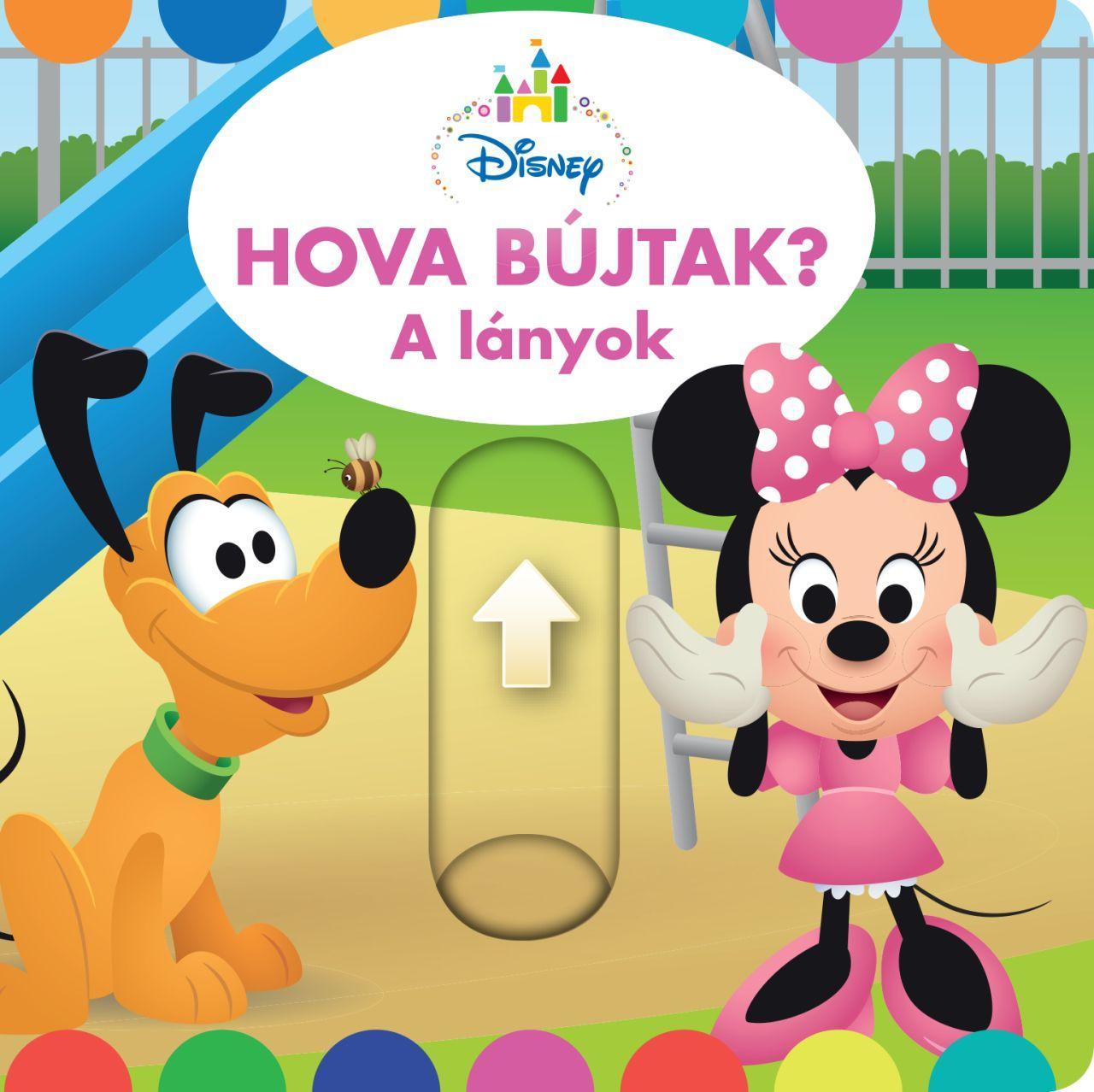 - - Hova bújtak a lányok? - Disney Baby térbeli könyv