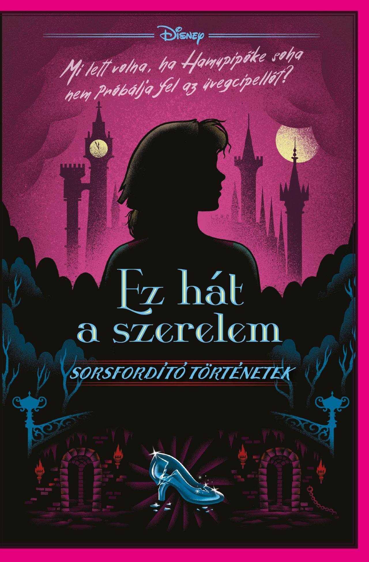 Elizabeth Lim - Disney - Ez hát a szerelem - Sorsfordító történetek