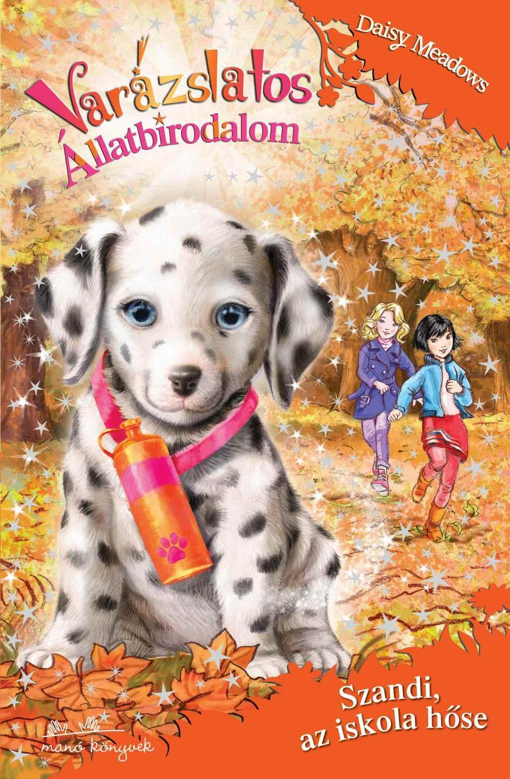 Daisy Meadows - Varázslatos állatbirodalom 25. - Szandi, az iskola hőse
