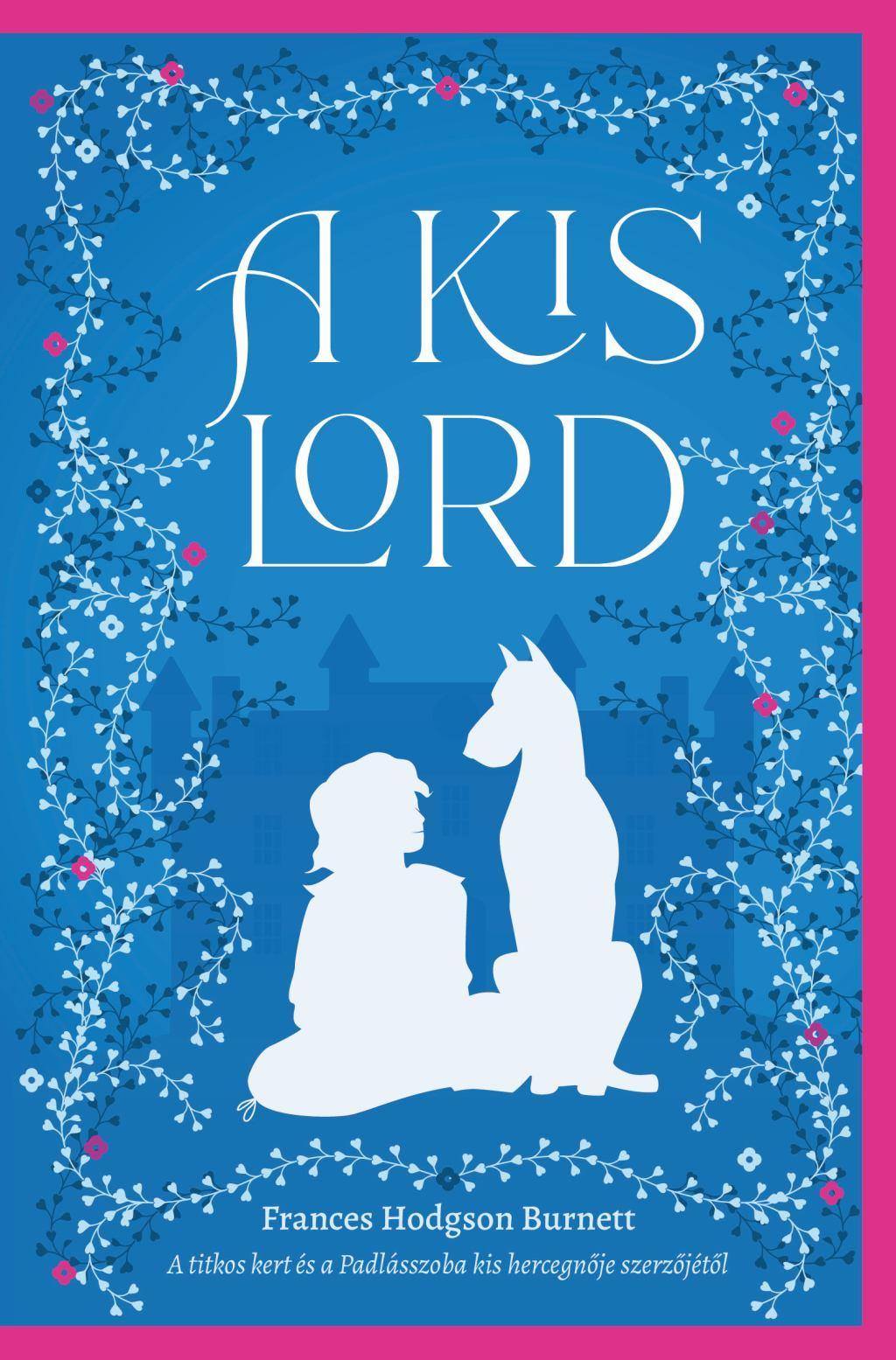 Francis Hodgson Burnett - A kis lord