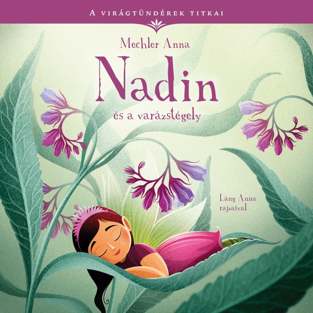 Mechler Anna - Nadin és a varázstégely - A virágtündérek titkai