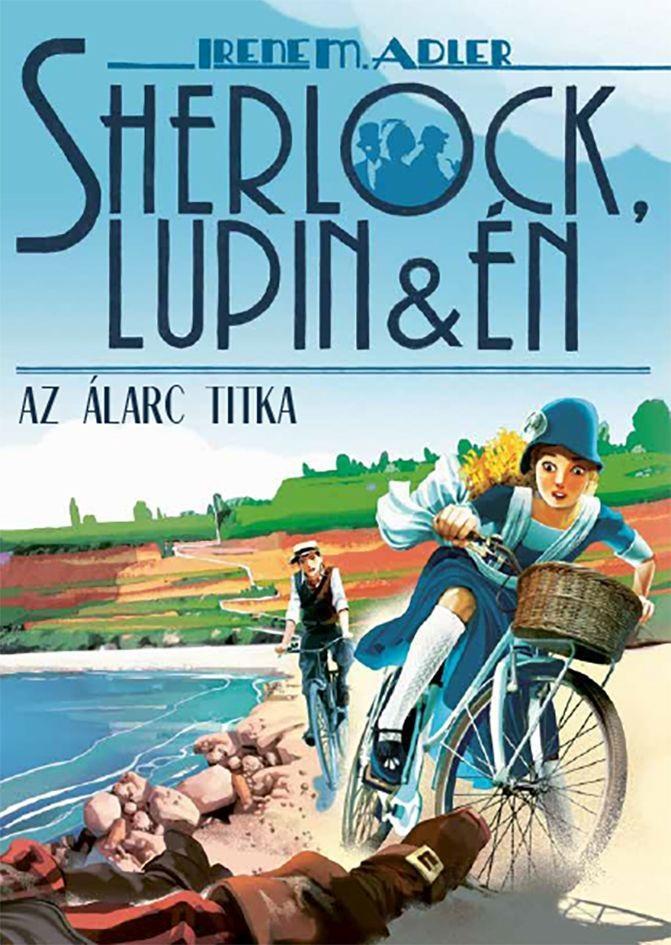 Irene M. Adler - Sherlock, Lupin és én 16. - Az álarc titka