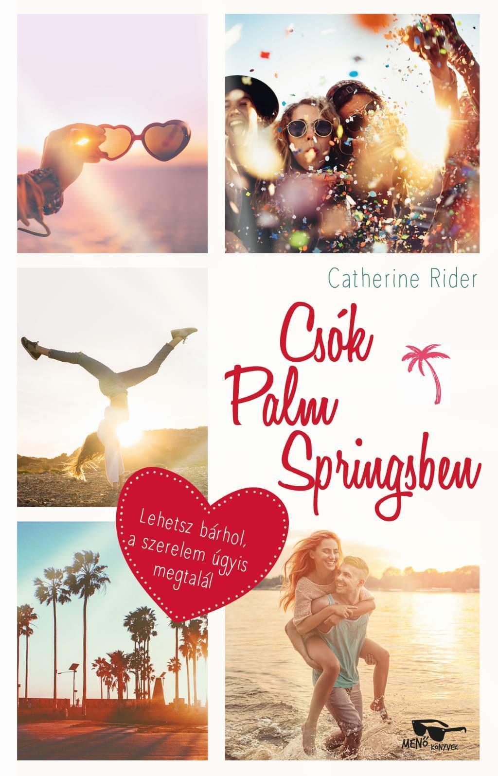Catherine Rider - Csók Palm Springsben