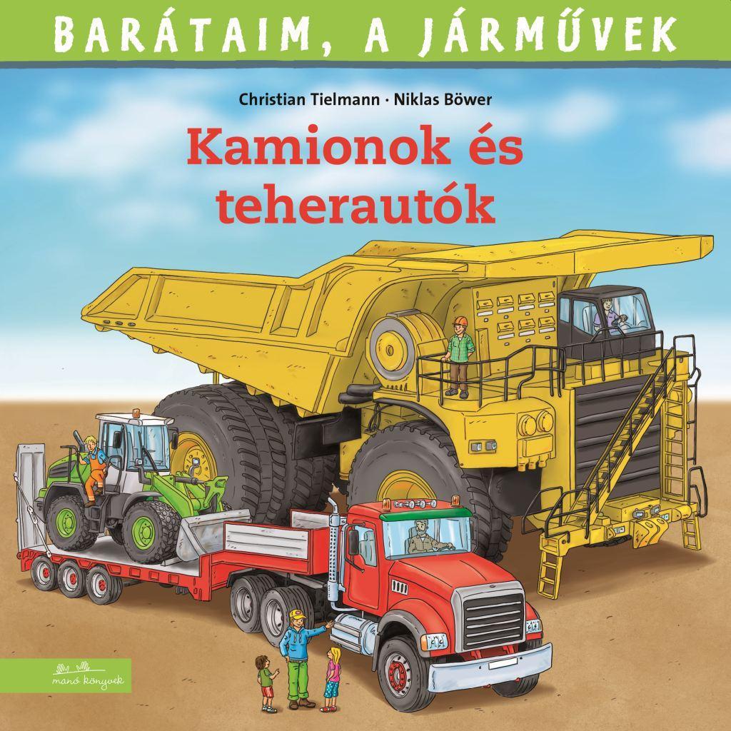 Christian Tielmann - Niklas Böwer - Barátaim, a járművek 11. - Kamionok és teherautók