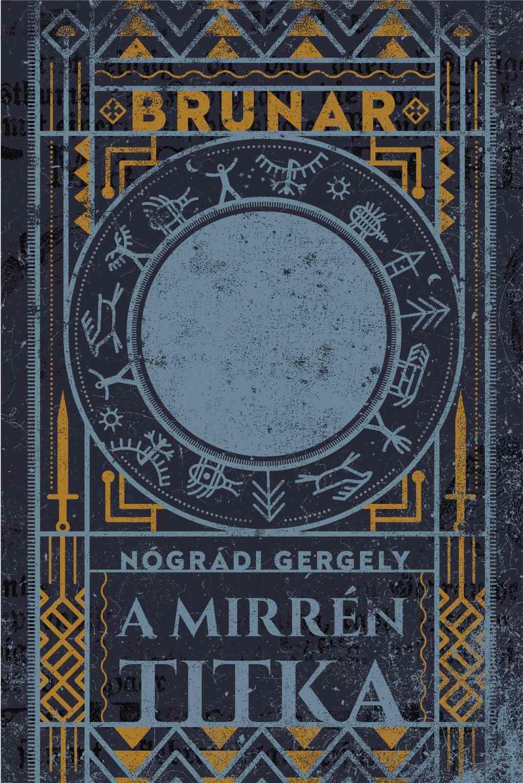Nógrádi Gergely - Brunar  - A Mirrén titka