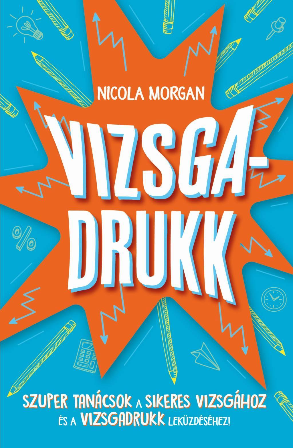 Nicola Morgan - Vizsgadrukk
